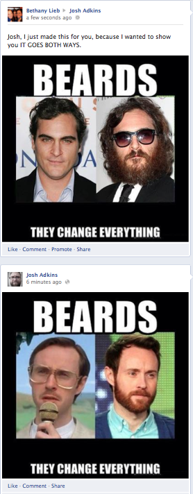 Beards they change everything